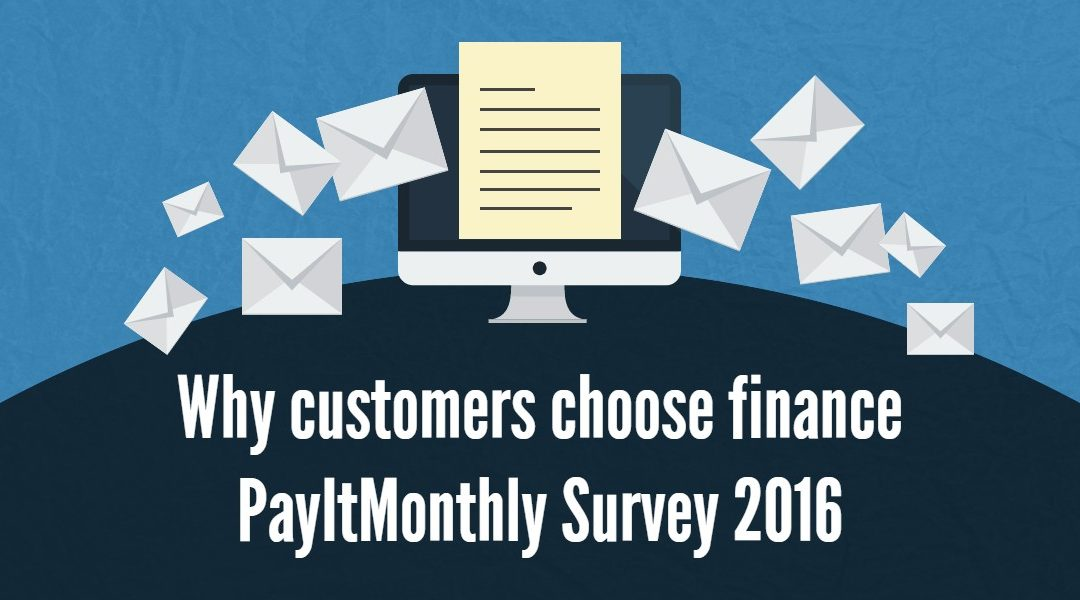 Customer Survey: Why customers choose finance 2016