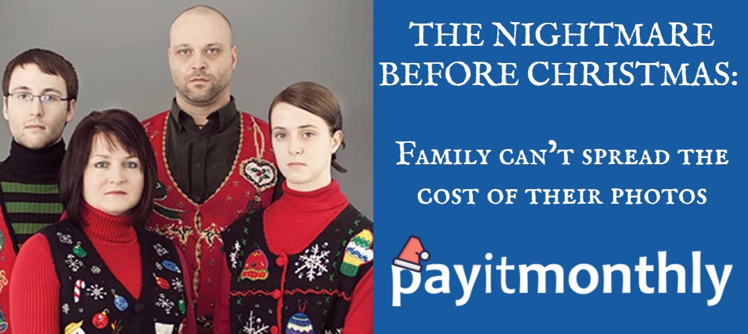 The Nightmare Before Christmas: Family Can't Spread the Cost of Their Photos