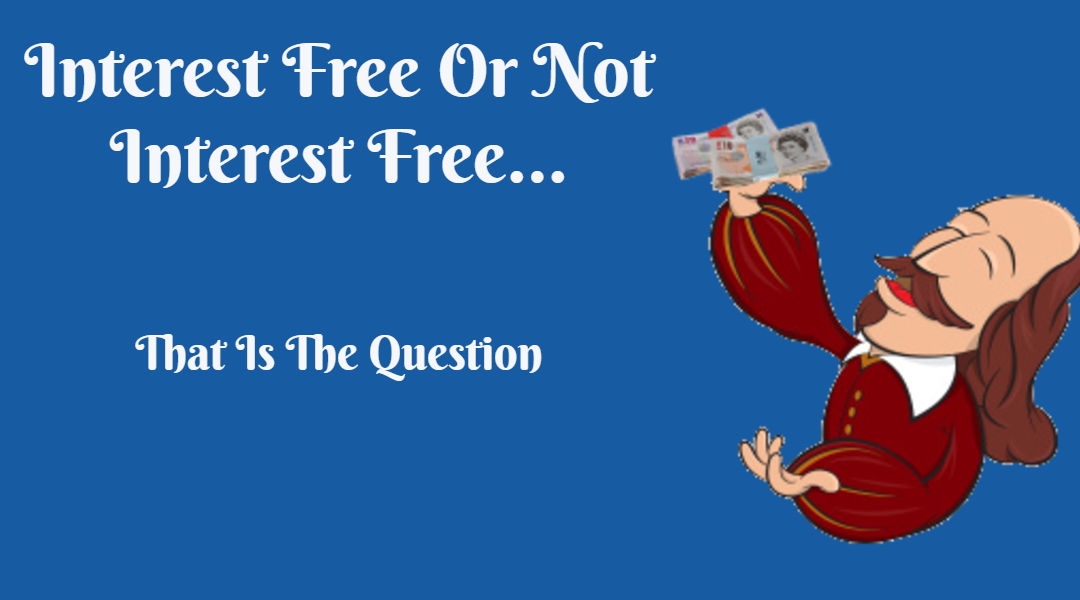 Interest Free or Not Interest Free