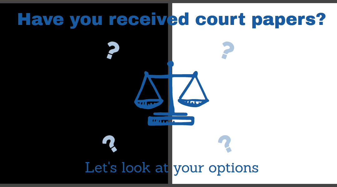 I have received court papers, what do I do?