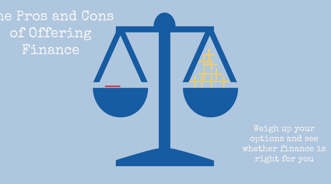 The Pros And Cons Of Offering Finance